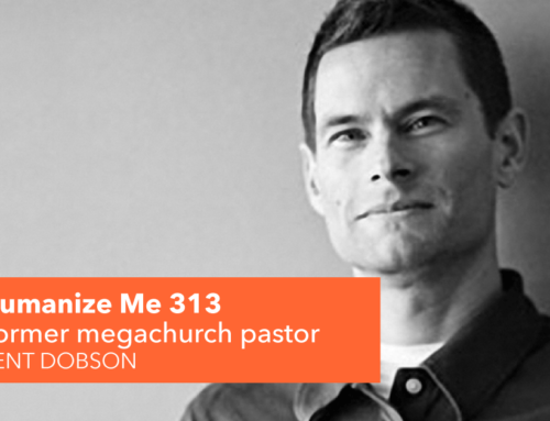 313: Former megachurch pastor Kent Dobson thinks differently