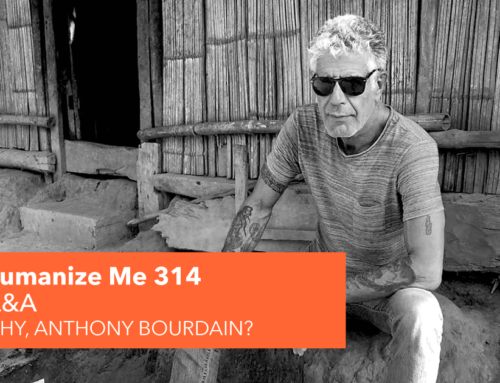 314: Why, Anthony Bourdain?