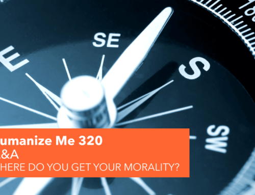 320: Where do you get your morality?