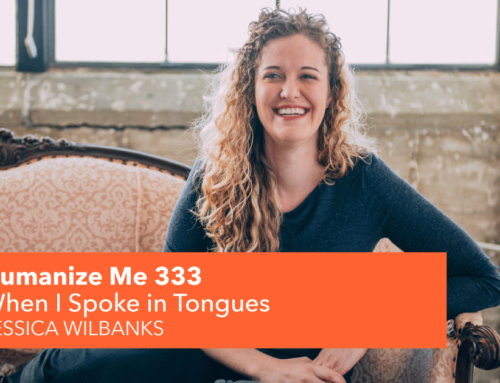 333: When I Spoke in Tongues, with Jessica Wilbanks