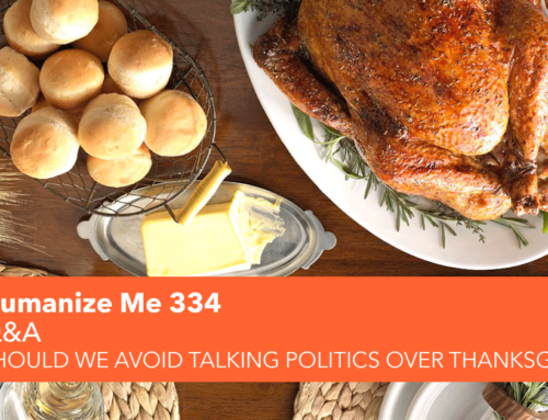 334: Should we avoid talking politics over Thanksgiving?