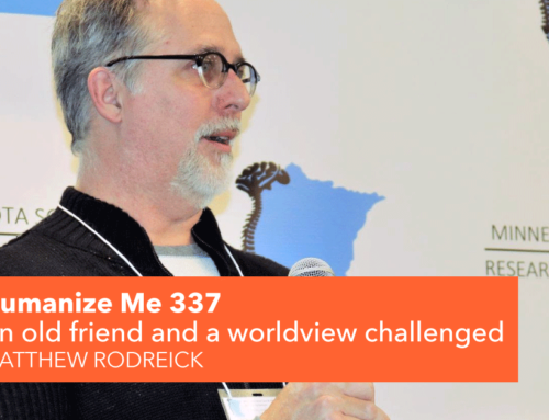 337: An old friend and a worldview challenged