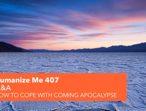 407: How to cope with coming apocalypse