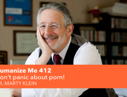 412: Don't panic about porn! with Dr. Marty Klein