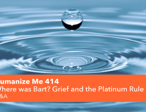 414: Where was Bart last week? Grief and the Platinum Rule