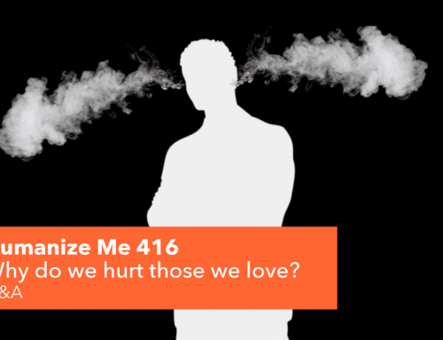 416: Why do we hurt those we love?