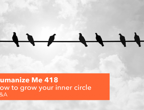 418: How to grow your inner circle