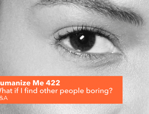 422: What if I find other people boring?