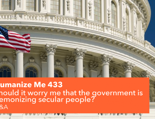 433: Should it worry me that the government is demonizing secular people?