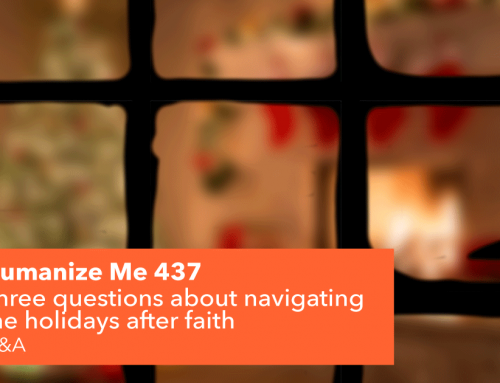 437: Three questions about navigating the holidays after faith